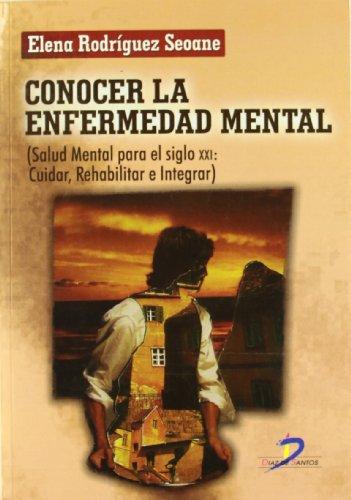 Conocer la enfermedad mental: Salud Mental para el Siglo XXI por Elena Rodríguez Seoane