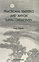 Fractional Statistics and Anyon Superconductivity (Series on Directions in Condensed Matter Physics)