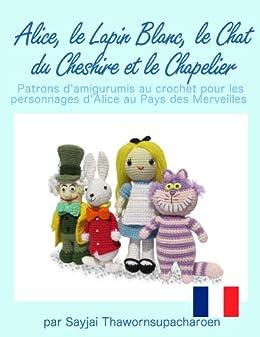 Alice le lapin blanc le chat du cheshire et le chapelier patrons d 39 ami - Lapin d alice au pays des merveilles ...