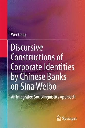 discursive-constructions-of-corporate-identities-by-chinese-banks-on-sina-weibo-an-integrated-sociol