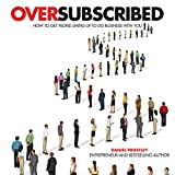 Oversubscribed: How to Get People Lining Up to...