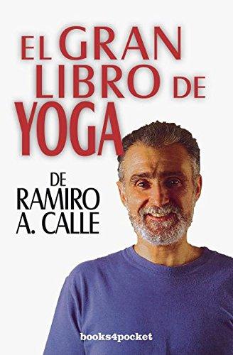 El gran libro de yoga de Ramiro Calle/ Great Book of Yoga of Ramiro Calle por Ramiro A. Calle