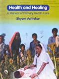 Health and Healing: A Manual of Primary Health Care