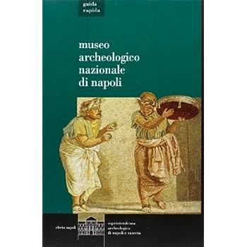Il Museo Archeologico Di Napoli. Guida Rapida