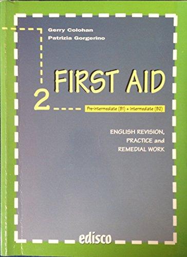 First Aid. Grammatica ed esercizi di inglese. Per le Scuole: 2