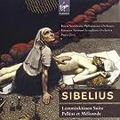 Sibelius : Pell�as et M�lisande - Suite Lemmink�inen