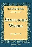 Sämtliche Werke (Classic Reprint) - Friedrich Hölderlin
