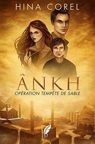 Opération Tempête de Sable (ÂNKH t. 1) epub pdf