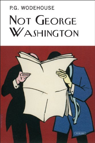 not-george-washington-collectors-wodehouse-by-p-g-wodehouse-2014-10-30
