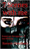 #10: 7 Scenes with me: Events are the opposite of our thinking. (Hindi Edition)