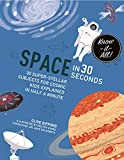Space in 30 Seconds: 30 Super-Stellar Subjects for Cosmic Kids Explained in Half a Minute (Clever Stickers)