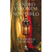 Non dirlo. Il Vangelo di Marco (PasSaggi) (Italian Edition)