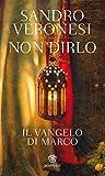 Image de Non dirlo. Il Vangelo di Marco (PasSaggi) (Italian Edit