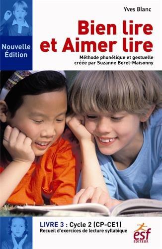 Bien lire et aimer lire : Tome 3, Cycle 2 (CP-CE1) par Yves Blanc