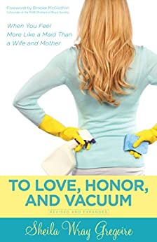 To Love, Honor, and Vacuum de [Gregoire, Sheila Wray]