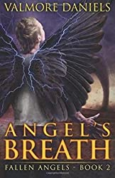 Daniels, Valmore [ Angel's Breath: The Second Book of Fallen Angels ] [ ANGEL'S BREATH: THE SECOND BOOK OF FALLEN ANGELS ] Jul - 2012 { Paperback }