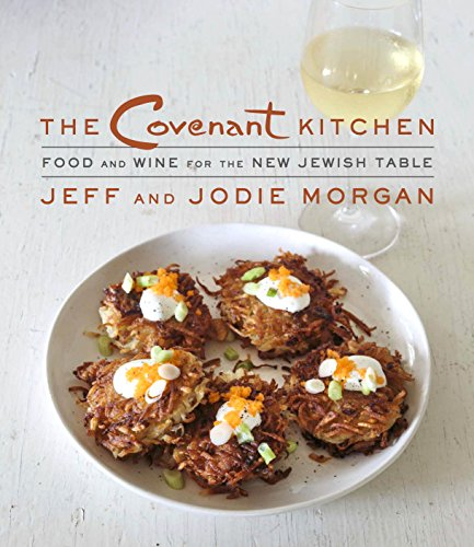 The covenant kitchen food and wine for the new jewish table by jeff the covenant kitchen food and wine for the new jewish table by jeff morgan pdf forumfinder Choice Image