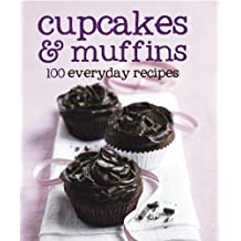 Cupcakes and Muffins (100 Recipes)