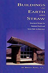 Buildings of Earth and Straw: Structural Design for Rammed Earth and Straw Bale Architecture (English Edition)