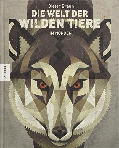 Die Welt der wilden Tiere: Im Norden