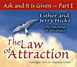 Ask and It Is Given - Part 1: The Law of Attraction (Ask and It Is Given) (Pt.I) by Esther Hicks (2005-06-01)