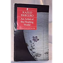 By Kazuo Ishiguro - An Artist of the Floating World (Faber Fiction Classics) (Export ed)
