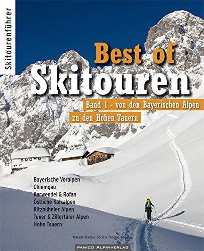 Best of Skitouren: Band 1 - Skitouren von den Bayerischen Alpen bis zu den Hohen Tauern.