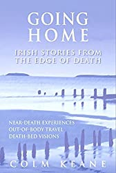 Going Home: Irish Stories from the Edge of Death