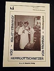 Der Herrgottschnitzer von Frohnau: Johannes Lotter