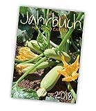 Jahrbuch Haus und Garten 2018 - Pflanzentipps, Mondkalender, Rezepte und Gartenthemen passend zu jedem Monat - DIN A5, 128 Seiten, komplett in Farbe