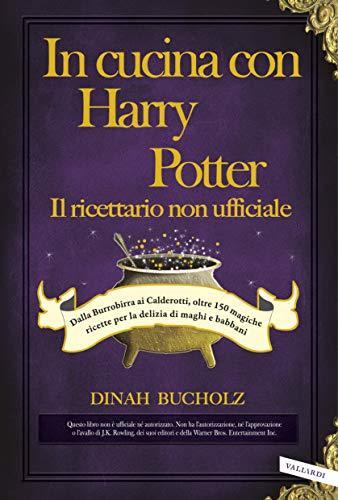 In cucina con Harry Potter - Il ricettario non ufficiale: Dalla ...