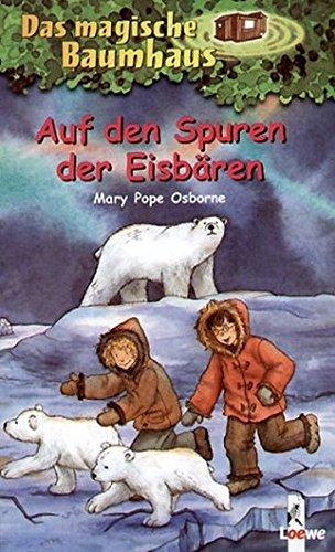 Auf Den Spuren Der Eisbaren por Mary Pope Osborne