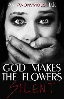 God Makes the Flowers Silent (English Edition) par [Anonymous]