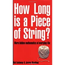 How Long Is a Piece of String? by Rob Eastaway (2003-07-28)