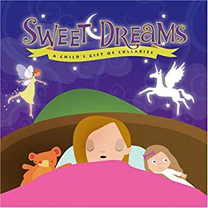 ... Sweet Dreams: A Childu0027s Gift Of Lullabies (girl Cover)