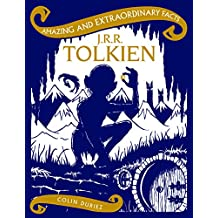 J.R.R. Tolkien (Amazing and Extraordinary Facts)