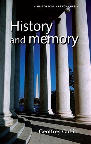 History and Memory (Historical Approaches) por Geoffrey Cubitt