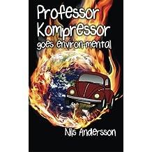 Professor Kompressor goes environ-mental by Nils Andersson (2013-06-12)