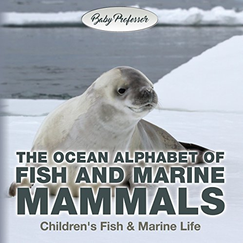 The Ocean Alphabet of Fish and Marine Mammals | Children's Fish & Marine Life (English Edition) por Baby Professor