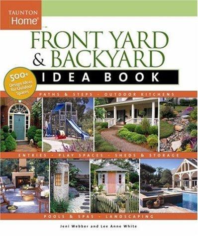 Front Yard and Backyard Idea Book by Jeni Webber (April 01,2005)