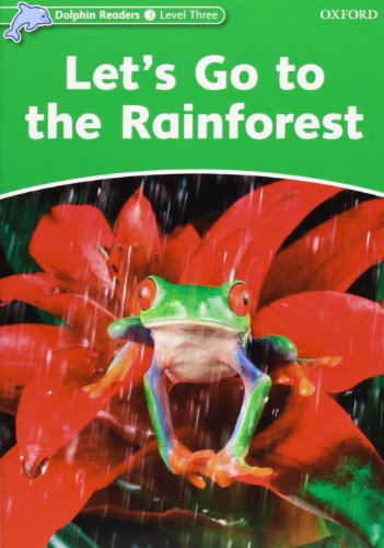 Dolphin Readers 3. Let's Go to the Rainforest por Fiona Kenshole