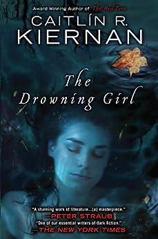 The Drowning Girl by [Kiernan, Caitlin R.]