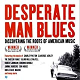Desperate Man Blues: Discovering Th