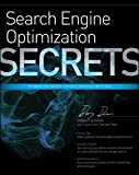 Search Engine Optimization Secrets: Do What You Never Thought Possible with SEO