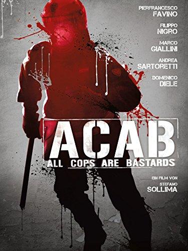 A.C.A.B.: All Cops Are Bastards