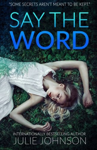 Say The Word by Julie Johnson (2014-06-16)