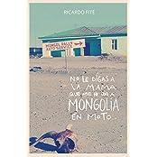 No le digas a la mama que me he ido a Mongolia en moto (Spanish Edition)