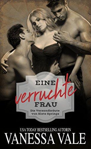 Buchseite und Rezensionen zu 'Eine verruchte Frau (Die Versandbräute von Slate Springs 3)' von Vanessa Vale