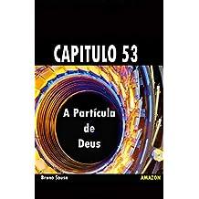 A PARTÍCULA DE DEUS: capitulo 53