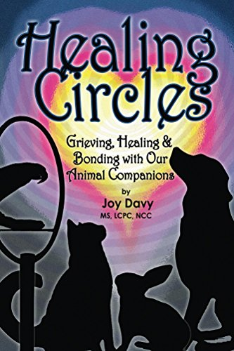 Healing Circles: Grieving, Healing, and Bonding with Our Animal Companions (English Edition) -